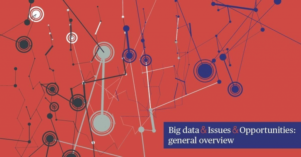 Big Data & Issues & Opportunities: General Overview